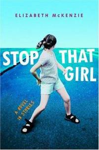 Stop That Girl : A Novel in Stories