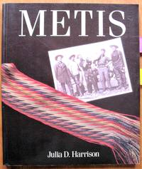 Metis. People Between Two Worlds by  Julia D Harrison - Paperback - 1st Edition - 1985 - from Ken Jackson and Biblio.com