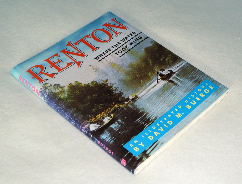 Renton, where the water took wing: An illustrated history, Buerge, David M