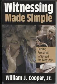Witnessing Made Simple by  William J. Jr Cooper - Paperback - First Edition - 2001 - from E Ridge fine Books (SKU: 4625)