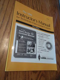 The ARRL Instructor's Manual for Technician Class License Courses - 3rd Edition