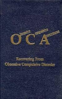 Obsessive Compulsive Anonymous : Recovering from Obsessive Compulsive Disorder by Obsessive Compulsive Anonymous (OCA) - Paperback - 1990 - from ThriftBooks (SKU: G0962806609I4N00)