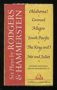 Six Plays by Rodgers and Hammerstein [Oklahoma!; Carousel; Allegro; South  Pacific; The King and I; Me and Juliet]