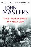 image of The Road Past Mandalay (CASSELL MILITARY PAPERBACKS)