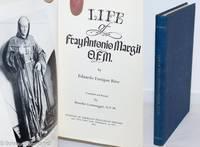 image of Life of Fray Antonio Margil O.F.M. Translated and Revised by Benedict Leutenegger