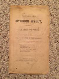 Myrddin Wyllt  Yn Nghyd A Ber Hanes O'I Fywyd Wedi Eu Tynu Annan O'Lyfr Y Daroganau  Original 1849 Wild Merlin Chap Book Tym O'R Nant