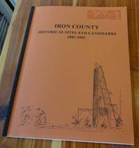 Iron County Historical Sites and Land Marks 1885-1985, Michigan