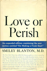 "LOVE OR PERISH : 1957 Expanded Edition : With New Section ""On Making a Fresh Start"""
