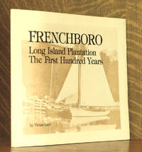 FRENCHBORO LONG ISLAND PLANTATION THE FIRST HUNDRED YEARS