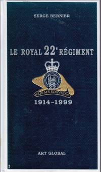Le Royal 22e Régiment, 1914-1999.
