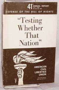 41st annual report, July 1, 1960 to June 30, 1961. Defense of the Bill of Rights. Testing whether that nation