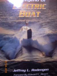 The Legend of Electric Boat  Serving the Silent Service by  Jeffrey L Rodengen - Hardcover - 1994 - from Hammonds Books  and Biblio.com