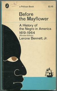 Before the Mayflower: A History of the Negro in America: 1619-1964