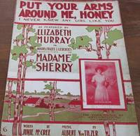 Sheet music (1) from this Broadway show.  Song: Put Your Arms Around Me, Honey; Words by Junie McCree.  Music by Albert von Tilzer