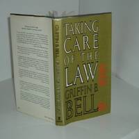TAKING CARE OF THE LAW By GRIFFIN B. BELL signed 1982