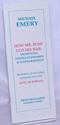 image of How Mr. Bush Got His War: Deceptions, Double-Standards_Disinformation. Featuring an exclusive interview with the King of Jordan