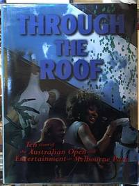 image of through the roof: 10 Years of the Australian Open and Entertainment at Melbourne Park