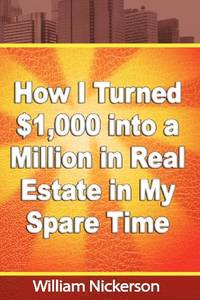 How I Turned $1 000 into a Million in Real Estate in My Spare Time