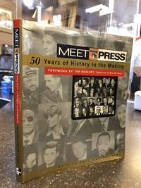 MEET THE PRESS: 50 YEARS OF HISTORY IN THE MAKING [SIGNED]