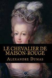 Le Chevalier De Maison-Rouge (French Edition) by Alexandre Dumas - 2016-12-01 - from Books Express and Biblio.com
