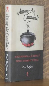 AMONG THE CANNIBALS, ADVENTURES ON THE TRAIL OF MAN'S DARKEST RITUAL