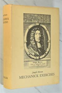 MECHANICK EXERCISES OR THE DOCTRINE OF HANDY-WORKS