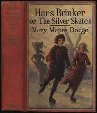Hans Brinker or The Silver Skates, a story of life in Holland