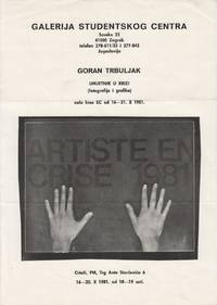 "Original poster announcing a work by Goran Trbuljak entitled ""Umjetnik u krizi"" (The artist in crisis), on October 16 to 31, 1981, at Galerija studentskog centra, Zagreb"