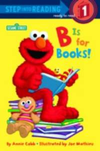 B is for Books! (Step into Reading, Early, paper)