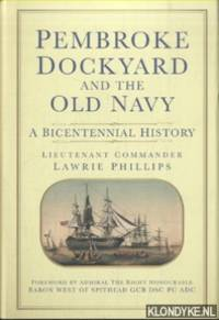 Pembroke Dockyard and the Old Navy. A Bicentennial History