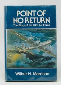 Point of No Return : The Story of the 20th Air Force