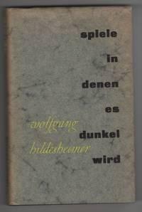 Spiele in Denen es Dunkel Wird by Hildesheimer, Wolfgang - 1958