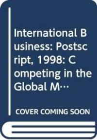International Business: Competing in the Global Marketplace, Postscript 1998 by Charles W.L. Hill - Paperback - 1998-01-01 - from Books Express and Biblio.co.uk