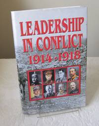 Leadership in Conflict: 1914-1918 by Matthew Hughes; Matthew S. Seligmann - 1st Edition - 2000 - from Dandy Lion Editions and Biblio.com