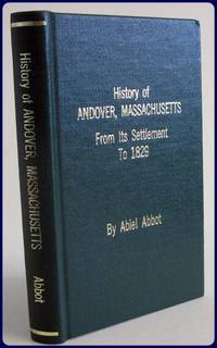 HISTORY OF ANDOVER FROM ITS SETTLEMENT TO 1829