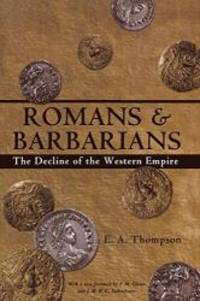 Romans and Barbarians:  The Decline of the Western Empire (Wisconsin Studies in Classics) by E.A. Thompson - Paperback - 2002-04-06 - from Books Express (SKU: 0299087042n)