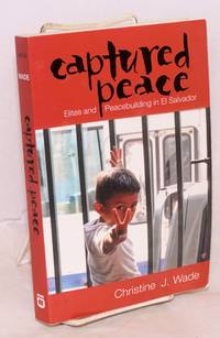 image of Captured Peace: Elites and Peacebuilding in El Salvador