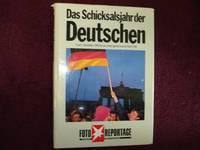 Das Schicksalsjahr der Deutschen. Vom 9. November 1989. bis zur Ersten Gemeinsamen Wahl 1990.