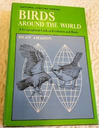 image of BIRDS AROUND THE WORLD A Geographical Look at evolution and Birds
