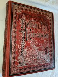 THE FLORAL KINGDOM; ITS HISTORY, SENTIMENT AND POETRY. A DICTIONARY OF PLANTS ILLUTRATED WITH POETRY AND ARTWORK THROUGHOUT.  INCLUDING CULTIVATION AND ANALYSIS OF PLANTS.