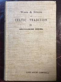 Waifs And Strays Of Celtic Tradition III Argyllshire Series  Folk And Hero Tales