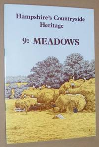 Hampshire's Countryside Heritage 9: Meadows