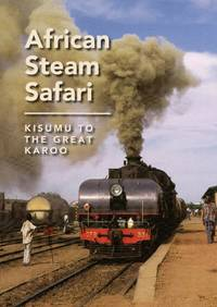image of African Steam Safari: Kisumu to The Great Karoo