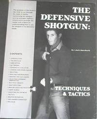 The Defensive Shotgun : Techniques & Tactics