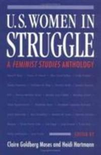 U. S. Women in Struggle : A Feminist Studies Anthology