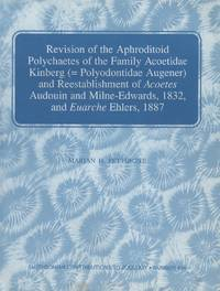 image of Revision of the Aphroditoid Polychaetes of the Family Acoetidae Kinberg (=Polydontidae Augener) and Reestablishment of Acoetes Audouin and Milne-Edwards, 1832, and Euarche Ehlers, 1887
