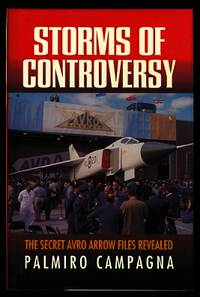 image of STORMS OF CONTROVERSY:  THE SECRET AVRO ARROW FILES REVEALED.