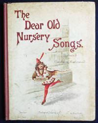 image of The Dear Old Nursery Songs; Illustrated by Constance Haslewood