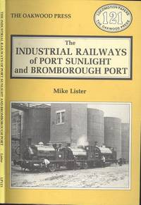 The Industrial Railways of Port Sunlight and Bromborough Port (Locomotion Papers No.121)