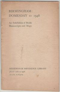 image of Birmingham: Domesday to 1948: an Exhibition of Books, Manuscripts and Maps, Birmingham Reference Library, July 12th to 24th